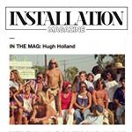 Installation Magazine - Hugh Holland